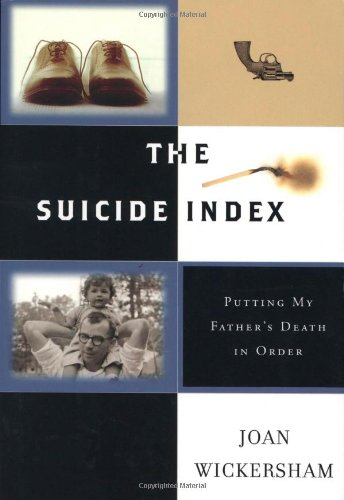 The Suicide Index: Putting My Father's Death in Order 9780151014903