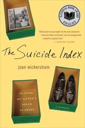 The Suicide Index: Putting My Father's Death in Order 490793