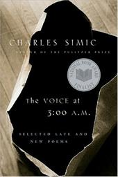 The Voice at 3:00 A.M.: Selected Late & New Poems 490564