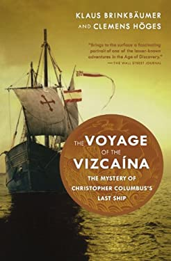 The Voyage of the Vizcaina: The Mystery of Christopher Columbus's Last Ship 9780156031585