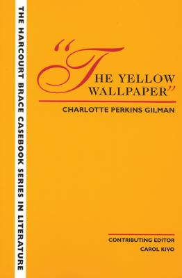 The Wadsworth Casebook Series for Reading, Research and Writing: The Yellow Wallpaper 9780155054851