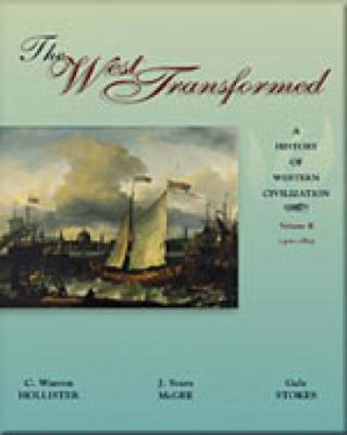 The West Transformed: A History of Western Civilization, Volume B, 1300-1815 9780155081277