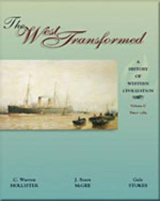 The West Transformed: A History of Western Civilization, Volume C, Since 1789 9780155081284