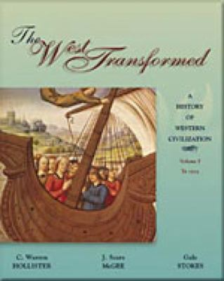 The West Transformed: A History of Western Civilization, Volume I, to 1715 9780155081291