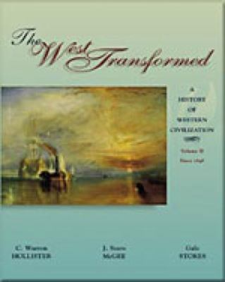 The West Transformed: A History of Western Civilization, Volume II, Since 1648 9780155081307
