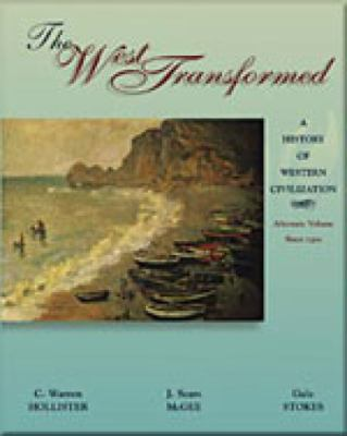 The West Transformed: A History of Western Civilization, Alternate Volume, Since 1300 9780155081314