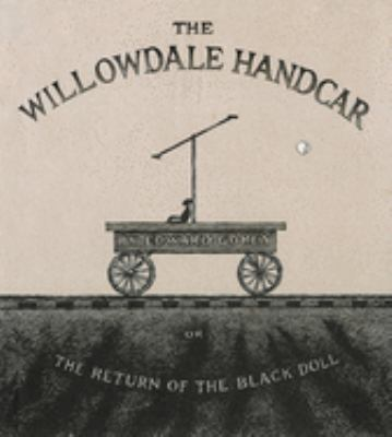 The Willowdale Handcar: Or the Return of the Black Doll 9780151010356