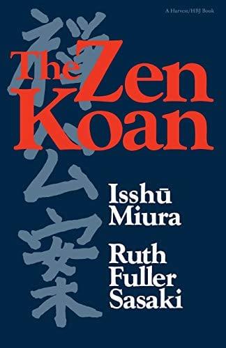 The Zen Koan: Its History and Use in Rinzai Zen 9780156999816