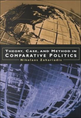 Theory, Case & Method in Comparative Politics 9780155031777