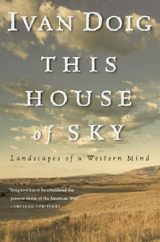 This House of Sky: Landscapes of a Western Mind 9780156899826