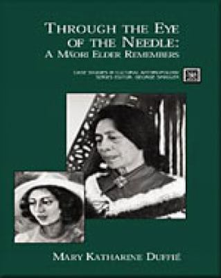 Through the Eye of the Needle: A Maori Elder Remembers 9780155069824