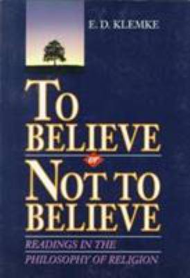 To Believe or Not to Believe: Readings in the Philosophy of Religion 9780155921498