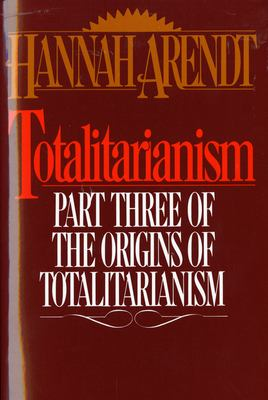Totalitarianism: Part Three of the Origins of Totalitarianism 9780156906500