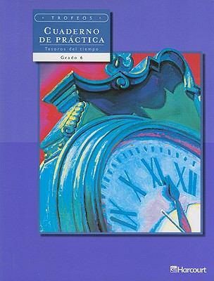 Trofeos Cuaderno de Practica Tesoros del Tiempo, Grado 6 9780153238178