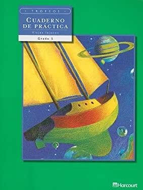 Trofeos Cuaderno de Practica Viajes Lejanos, Grado 5 9780153238130