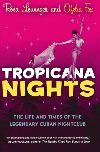 Tropicana Nights: The Life and Times of the Legendary Cuban Nightclub 9780156032605