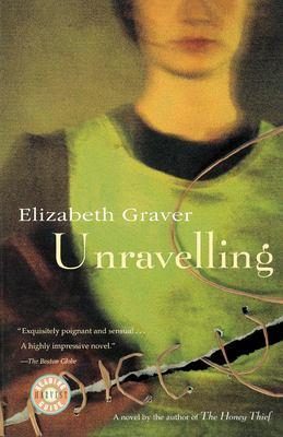 Unravelling - Graver, Elizabeth / Graver