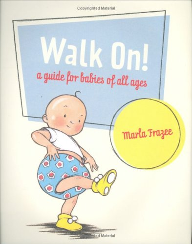 Walk On!: A Guide for Babies of All Ages 9780152055738