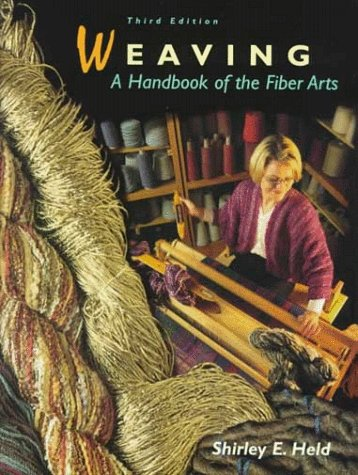 Weaving: A Handbook of the Fiber Arts 9780155015128