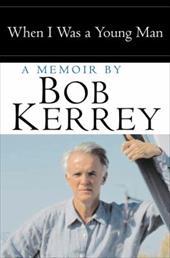 When I Was a Young Man: A Memoir by Bob Kerrey 441206