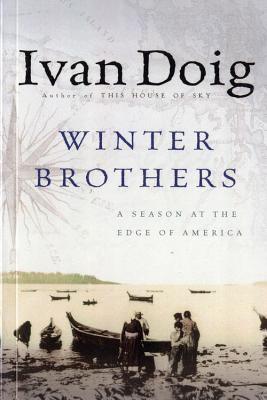 Winter Brothers: A Season at the Edge of American (Ameri)CA