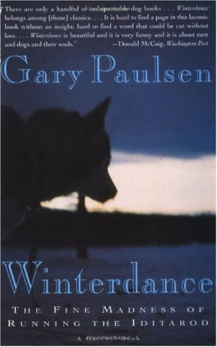 Winterdance: The Fine Madness of Running the Iditarod 9780156001458