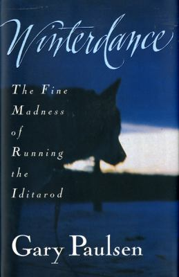 Winterdance: The Fine Madness of Running the Iditarod 9780151262274
