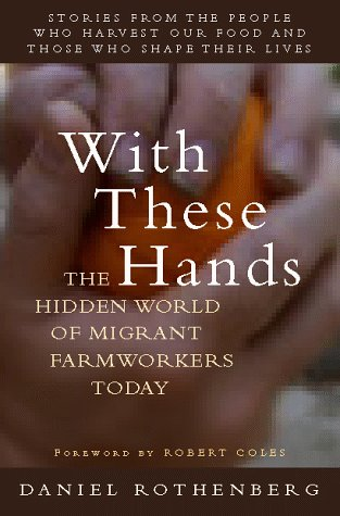 With These Hands: The Hidden World of Migrant Farmworkers Today 9780151002054