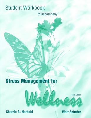 Workbook for Schafer's Stress Management and Wellness, 4th 9780155069725