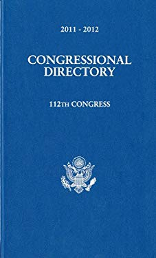 2011-2012 Official Congressional Directory, 112th Congress, Convened Jsanuary 5, 2011 9780160886546