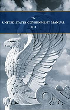 The United States Government Manual 2011 9780160874703