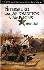 U.S. Army Campaigns of the Civil War: The Petersburg and Appomattox Campaigns, 1864-1865 23214888