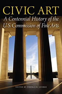 A Century of Design: A History of the U.S. Commission of Fine Arts 9780160897023