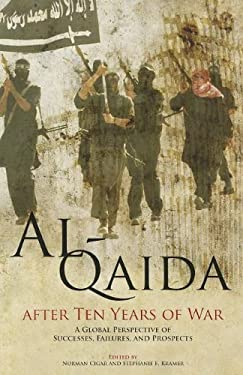 Al-Qaida After Ten Years of War: A Global Perspective of Successes, Failures, and Prospects: A Global Perspective of Successes, Failures, and Prospect 9780160902994