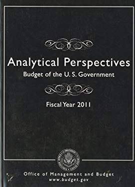 Analytical Perspectives: Budget of the U.S. Government, Fiscal Year 2011 9780160847981