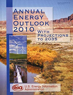 Annual Energy Outlook 2010, with Projections to 2035 9780160857355