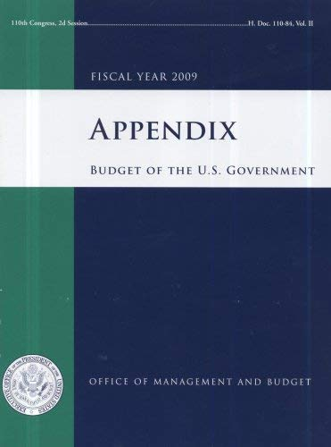 Appendix, Budget of the United States Government, Fiscal Year 2009 9780160796876