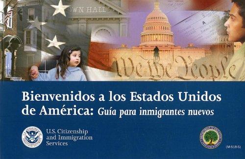 Bienvenidos a Los Estados Unidos de America: Guia Para Inmigrantes Nuevos 9780160723940