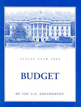 Budget of the United States Government, Fiscal Year 2004 9780160512360