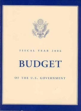 Budget of the United States Government, Fiscal Year 2006 9780160724060