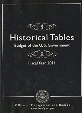 Budget of the United States Government: Historical Tables Only: Fy 2011 9780160847974