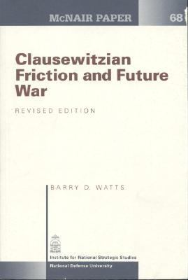 Clausewitzian Friction and Future War, Revised Edition 9780160731501