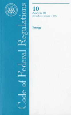 Code of Federal Regulations, Title 10, Energy, PT. 51-199, Revised as of January 1, 2010 9780160847721