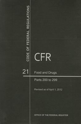 Code of Federal Regulations, Title 21, Food and Drugs, PT. 200-299, Revised as of April 1, 2012 9780160907166