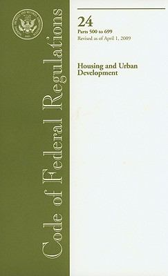 Housing and Urban Development, Parts 500-699 9780160828942