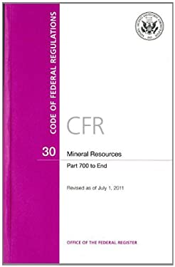 Code of Federal Regulations, Title 30, Mineral Resources, PT. 700-End, Revised as of July 1, 2011 9780160888786