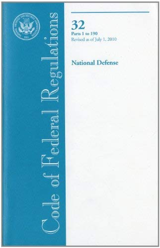 Code of Federal Regulations, Title 32, National Defense, PT. 1-190, Revised as of July 1, 2010 9780160860041