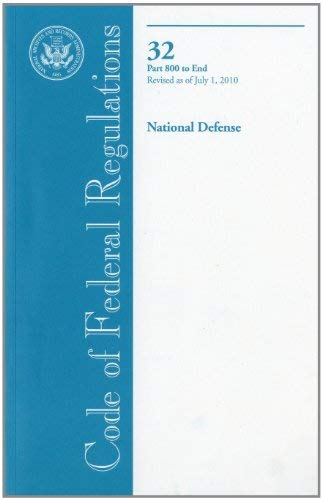 Code of Federal Regulations, Title 32, National Defense, PT. 800-End, Revised as of July 1, 2010 9780160860096