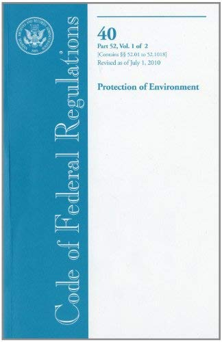 Code of Federal Regulations, Title 40, Protection of Environment, PT. 52 (52.01-52-1018), Revised as of July 1, 2010 9780160860256