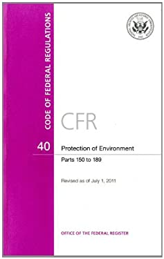 Code of Federal Regulations, Title 40, Protection of Environment, PT. 150-189, Revised as of July 1, 2011 9780160889257